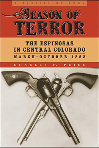 (Season of Terror: The Espinosas in Central Colorado, March-October 1863 (Timberline Books) )