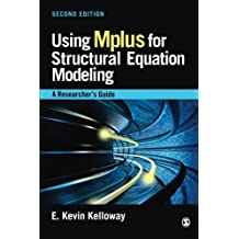 Using Mplus for Structural Equation Modeling: A Researcher's Guide by E . Kevin Kelloway (2014-08-08)
