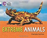 img - for Collins Big Cat Progress - Extreme Animals: White Band 10/Sapphire Band 16 by Guillain, Charlotte (2014) Paperback book / textbook / text book