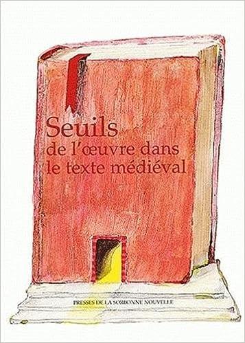 Télécharger en ligne Seuils de l'oeuvre dans le texte medieval pdf epub
