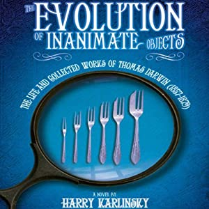 The Evolution of Inanimate Objects Audiobook