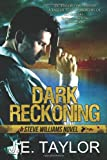 Dark Reckoning, J. E. Taylor, 1496150740