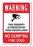 Video Surveillance No Dumping Fine $500 Sign, Large 10''X14'' Aluminum, For Indoor or Outdoor Use - By SIGO SIGNS