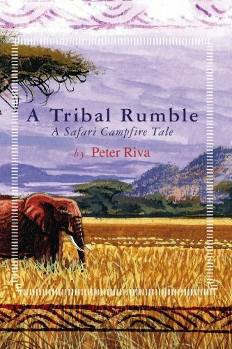 Download A Tribal Rumble: A Safari Campfire Tale PDF
