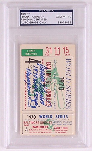 Frank Robinson 1970 Ws Champions Autographed Signed 1970 Ws Game 4 Ticket PSA/DNA 10 Auto