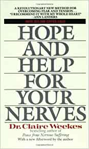 CLAIRE WEEKES HOPE AND HELP FOR YOUR NERVES PDF