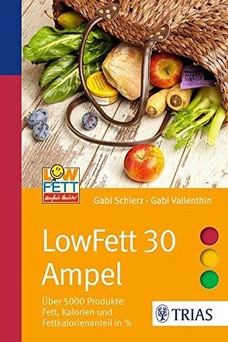 LowFett 30 Ampel: Über 5000 Produkte: Fett, Kalorien und Fettkalorienanteil in % (Ampeln) Taschenbuch – 13. Januar 2016 Gabi Schierz Gabi Vallenthin TRIAS 3432102771