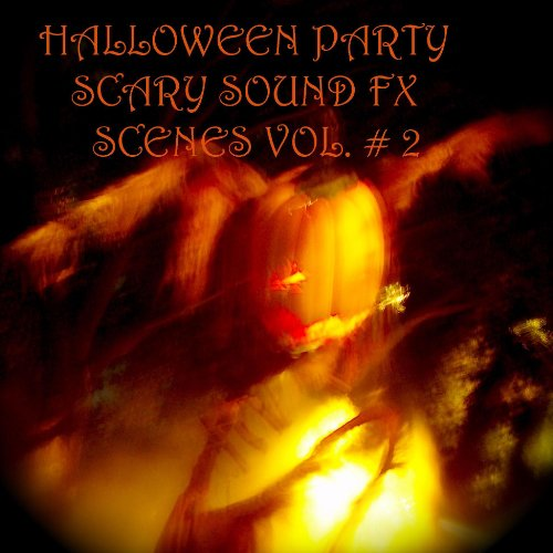Halloween Party Scary Sound Fx Scenes Vol #
