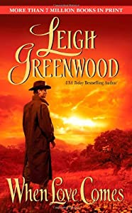 When Love Comes book by Leigh Greenwood