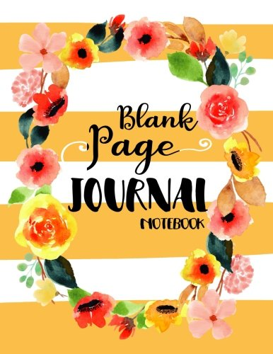 Blank Page Journal Notebook: 8.5 x 11, 120 Unlined Blank Pages For Unguided Doodling, Drawing, Sketching & Writing