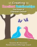 Creating Excellent Relationships, Susanne M. Alexander, 0981666671