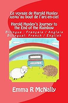 Le voyage de Harold Huxley jusqu'au bout de l'arc-en-ciel