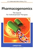 Pharmacogenomics : The Search for Individualized Therapies, Licinio, Julio and Wong, Ma-Li, 3527303804