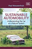 Sustainable Automobility : Understanding the Car As a Natural System, Nieuwenhuis, Paul, 1783472677