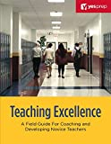 img - for Teaching Excellence: A Field Guide For Coaching and Developing Novice Teachers book / textbook / text book
