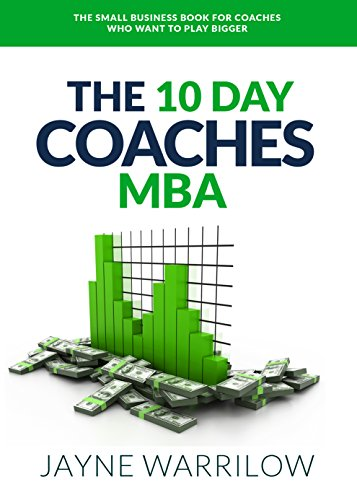 the-10-day-coaches-mba-the-small-business-book-for-coaches-who-want-to-play-bigger