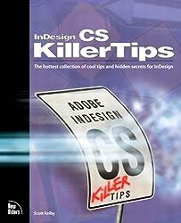 InDesign CS Killer Tips by Scott Kelby (2004-04-30)