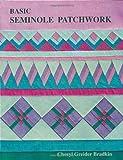 Basic Seminole Patchwork - Print on Demand Edition