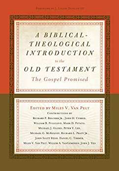 A Biblical-Theological Introduction to the Old Testament: The Gospel Promised by [Van Pelt, Miles V.]