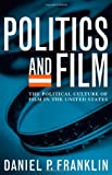 Politics and Film, Daniel P. Franklin, 0742538087