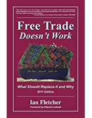 Free Trade Doesn't Work: What Should Replace It and Why, 2011 Edition