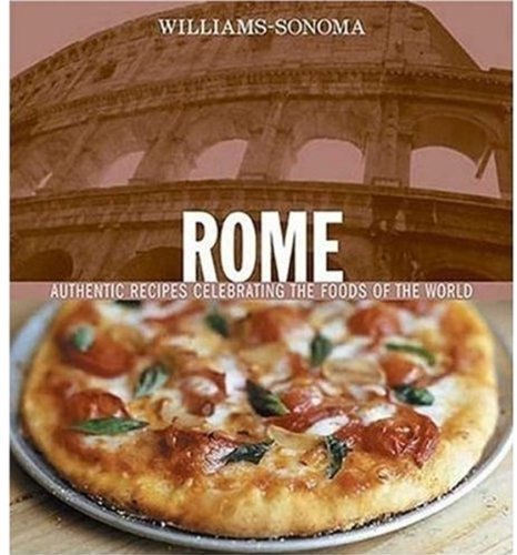 Williams-Sonoma Foods of the World: Rome: Authentic Recipes Celebrating the Foods of the World by Maureen B. Fant