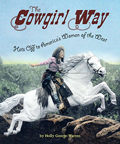 The Cowgirl Way: Hats Off to America's Women