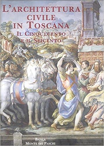 L'architettura civile in Toscana. Dall'Illuminismo al Novecento