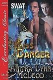 Kiss of Danger [Swat-Secret Werewolf Assault Team 1] (Siren Publishing Everlasting Classic Manlove)