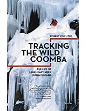 Tracking the Wild Coomba: The Life of Legendary Skier Doug Coombs