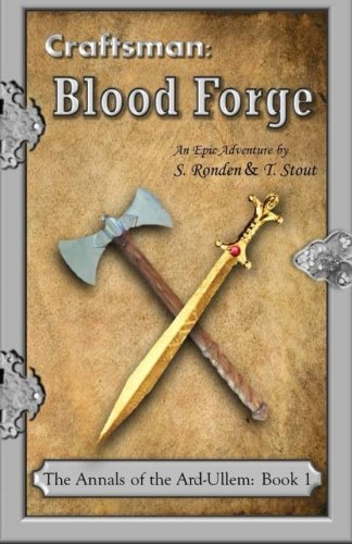 Craftsman: Blood Forge (The Advent of the Ard-Ullem) (Volume 1)