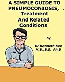 A Simple Guide to Pneumoconiosis, Treatment and Related Diseases  ...