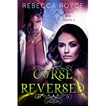 Curse Reversed (Wards and Wands Book 2)