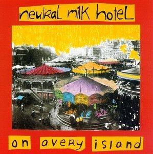 Music : On Avery Island by NEUTRAL MILK HOTEL (1996-03-26)