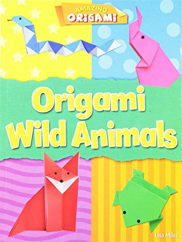 Origami Wild Animals (Amazing Origami) -