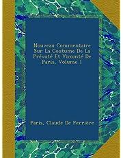Nouveau Commentaire Sur La Coutume De La Prévoté Et Vicomté De Paris, Volume 1