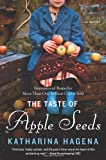 The Taste of Apple Seeds, Katharina Hagena, 0062293478
