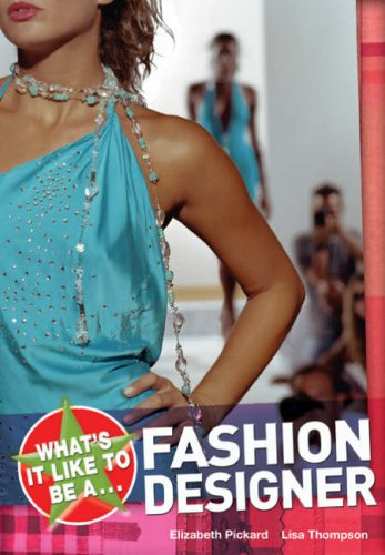 What S It Like To Be A Fashion Designer Pickard Elizabeth 9781408105115 Amazon Com Books