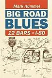 Big Road Blues - 12 Bars On I-80