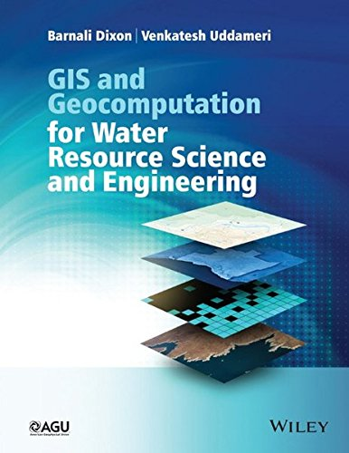 GIS and Geocomputation for Water Resource Science and Engineering (Wiley Works) by American Geophysical Union