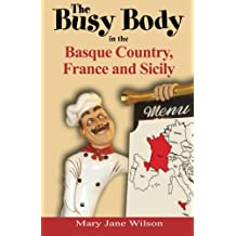 The Busy Body in the Basque Country, France and Sicily