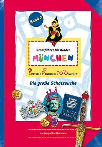 Stadführer für Kinder München: Band 2. Die grosse Schatzsuche