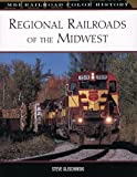 Regional Railroads of the Midwest, Steve Glischinksi, 0760323518