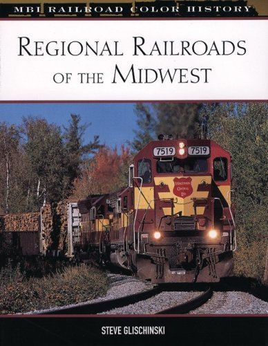 Regional Railroads of the Midwest (MBI Railroad Color History)