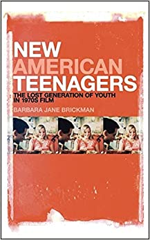 Book New American Teenagers: The Lost Generation of Youth in 1970s Film