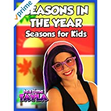 Tea Time with Tayla: Seasons in the Year, Seasons for Kids