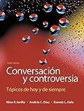 img - for Conversaci n y controversia: T picos de hoy y de siempre (6th Edition) book / textbook / text book