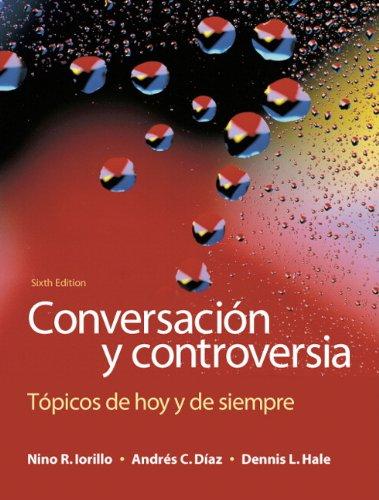 Conversación y controversia: Tópicos de hoy y de siempre (6th Edition)