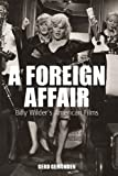 img - for A Foreign Affair: Billy Wilder's American Films (Film Europa) book / textbook / text book
