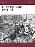 Tito's Partisans 1941–45 (Warrior)